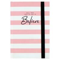 A6 Printed Notebook in Believe Print