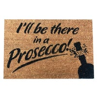 Door Mat I'll Be There In A Prosecco 40 x 60cm